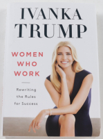 """Ivanka Trump Signed """"Women Who Work: Rewriting the Rules for Success"""" Hardcover Book (JSA COA) (See Description) at PristineAuction.com"""