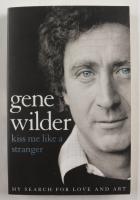 "Gene Wilder Signed ""Kiss Me Like A Stranger"" Soft-Cover Book (JSA COA) (See Description) at PristineAuction.com"
