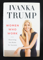 """Ivanka Trump Signed """"Women Who Work"""" Hardcover Book (Beckett COA) at PristineAuction.com"""