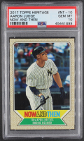 Aaron Judge 2017 Topps Heritage Now and Then #NT10 RC (PSA 10) at PristineAuction.com