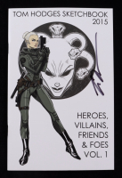 """Tom Hodges - """"Heroes, Villains, Friends & Foes - Vol. 1"""" - Signed Sketch Book (PA COA) at PristineAuction.com"""