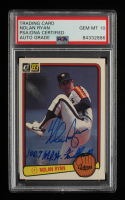 """Nolan Ryan Signed 1983 Donruss #118 Inscribed """"100.7 MPH Fastball"""" (PSA Encapsulated) at PristineAuction.com"""