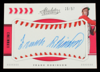 Frank Robinson 2020 Absolute Baseball Material Signatures #13 #15/57 at PristineAuction.com