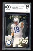 Peyton Manning 1998 Collector's Edge Advantage #189 RC (BCCG 10) at PristineAuction.com