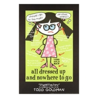 "Todd Goldman Signed ""All Dressed Up and Nowhere to Go"" 24x36 Lithograph Poster at PristineAuction.com"