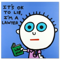 "Todd Goldman Signed ""It's OK to Lie, I'm a Lawyer"" Limited Edition 32x32 Lithograph at PristineAuction.com"