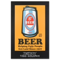 "Todd Goldman ""Beer: Helping Ugly People Get Laid Since 1927"" Fine Art 24x36 Lithograph Poster"