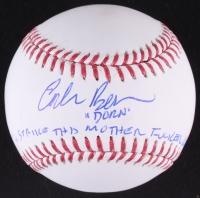 """Corbin Bernsen Signed OML Baseball Inscribed """"Dorn"""" & """"Strike This Mother F***er Out!"""" (JSA COA)"""