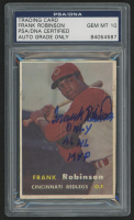 "Frank Robinson Signed 1957 Topps #35 RC Inscribed ""Only AL NL MVP"" (PSA Encapsulated & Auto Grade 10)"