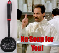 "Larry Thomas Signed Ladle Inscribed ""No Soup For You!"" & ""The Soup Nazi"" (JSA COA) at PristineAuction.com"